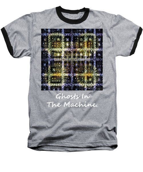 Ghosts In The Machine - Poster  And T-shirt Design Baseball T-Shirt