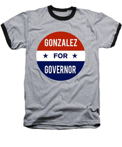 Gonzalez For Governor 2018 Baseball T-Shirt