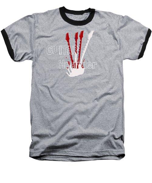 Baseball T-Shirt featuring the digital art Guitar Hoarder by Guitar Wacky