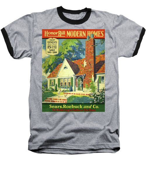 Honor Bilt Modern Homes Sears Roebuck And Co 1930 Baseball T-Shirt