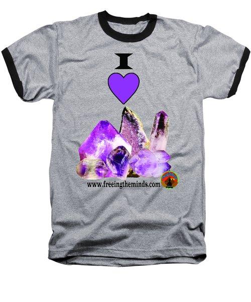 I Love Amethyst Crystals Baseball T-Shirt