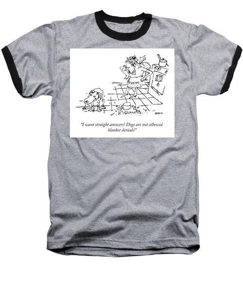 I Want Straight Answers Baseball T-Shirt