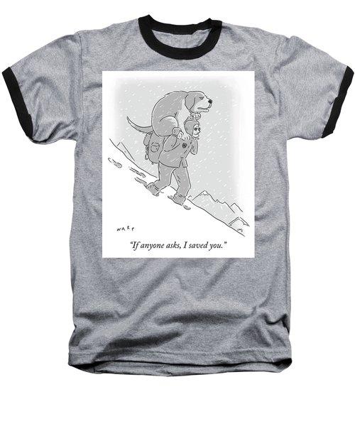 If Anyone Asks Baseball T-Shirt