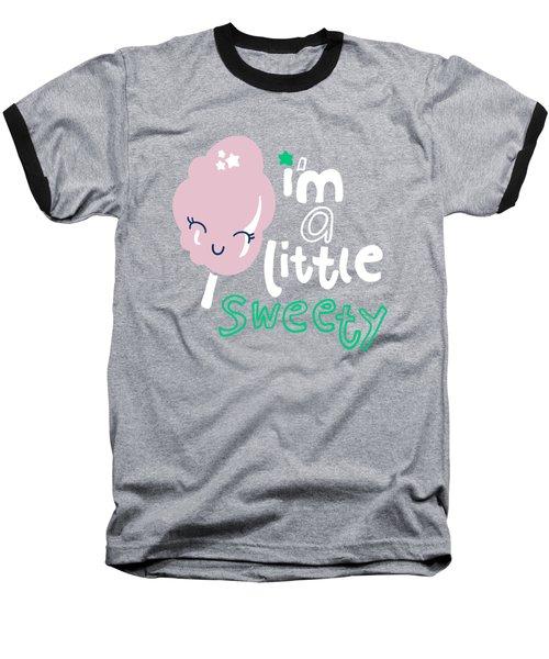 I'm A Little Sweety - Baby Room Nursery Art Poster Print Baseball T-Shirt