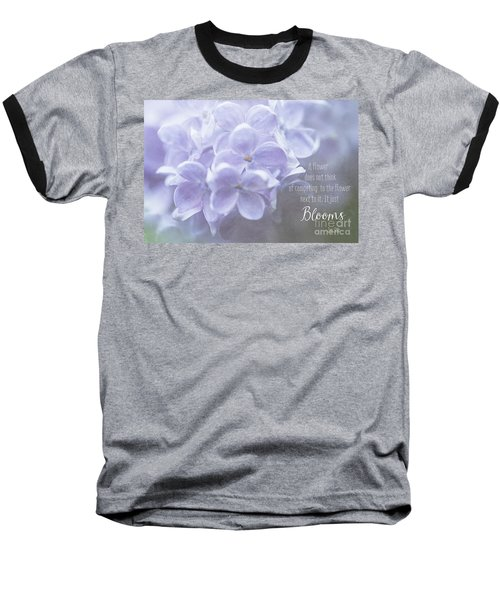 Lilac Blooms With Quote Baseball T-Shirt