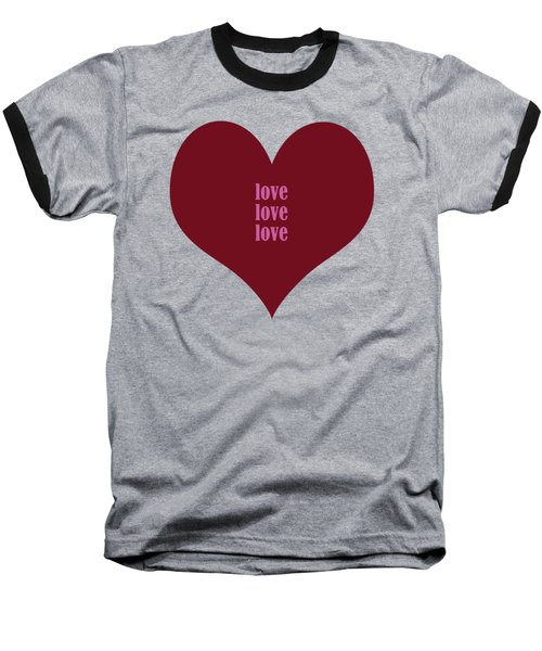 Love Love Love Baseball T-Shirt