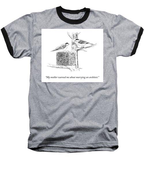 My Mother Warned Me Baseball T-Shirt