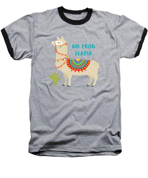 No Prob Llama - Baby Room Nursery Art Poster Print Baseball T-Shirt