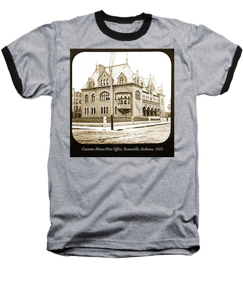Old Customs House And Post Office, Evansville, Indiana, 1915 Baseball T-Shirt