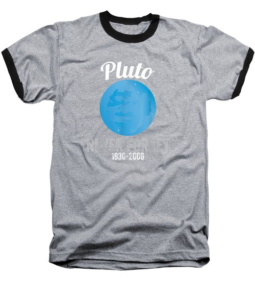 Pluto Never Forget T-shirt Funny Science Geek Nerd Tee Gift Baseball T-Shirt