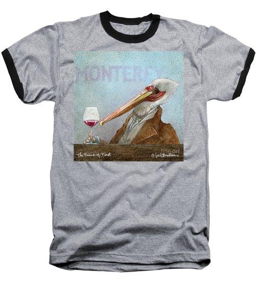 Prince Of Pinot, The Baseball T-Shirt