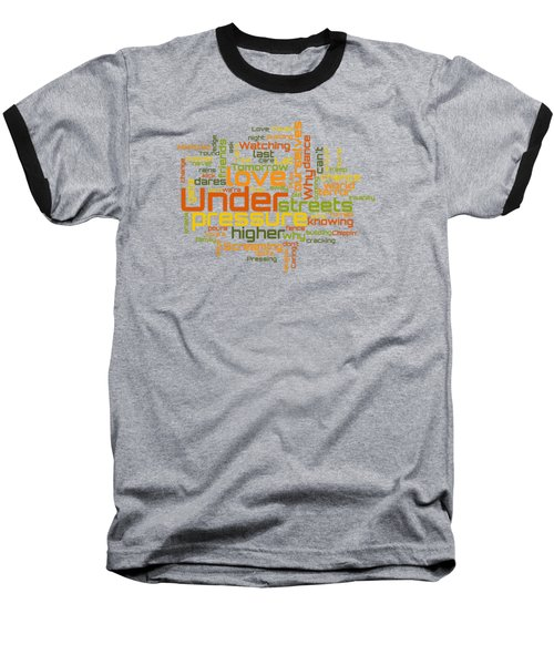 Queen And David Bowie - Under Pressure Lyrical Cloud Baseball T-Shirt