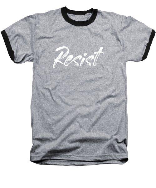 Resist - White On Black Baseball T-Shirt