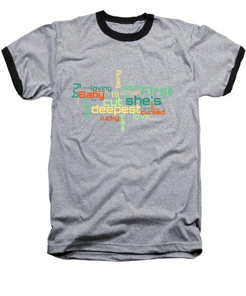 Rod Stewart - First Cut Is The Deepest Lyrical Cloud Baseball T-Shirt