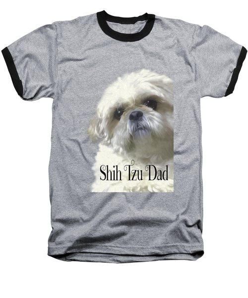Baseball T-Shirt featuring the photograph Shih Tzu For Dad by Ericamaxine Price