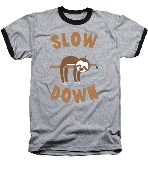 Slow Down Sloth Baseball T-Shirt