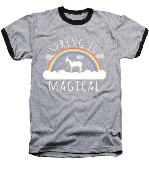 Spring Is Magical Baseball T-Shirt