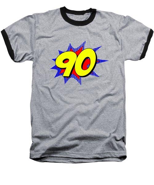 Superhero 90 Years Old Birthday Baseball T-Shirt
