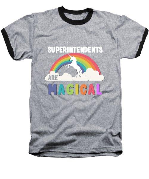 Superintendents Are Magical Baseball T-Shirt