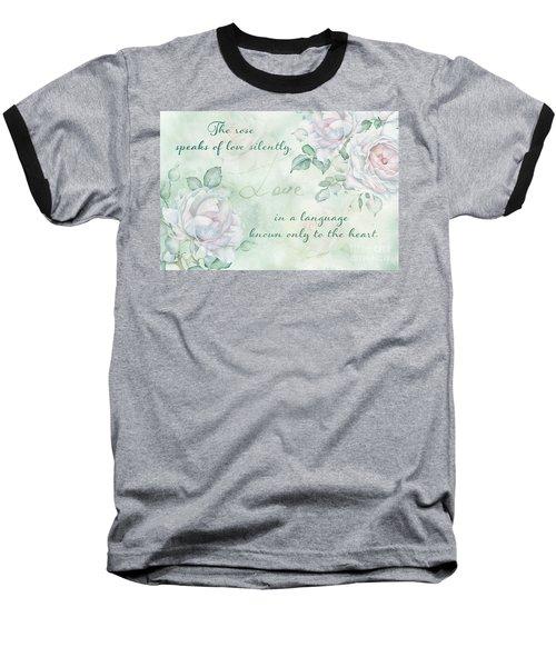 The Rose Speaks Of Love Baseball T-Shirt