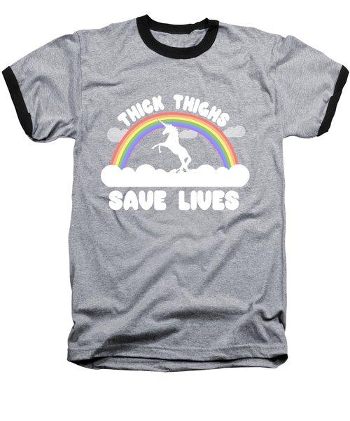 Thick Thighs Save Lives Baseball T-Shirt