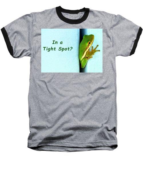 Tight Spot Baseball T-Shirt
