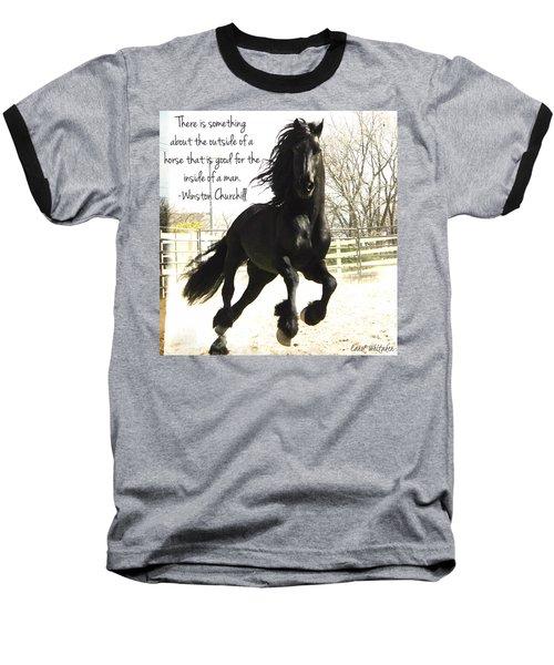 Winston Churchill Horse Quote Baseball T-Shirt