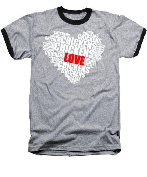 Word Cloud White Love Chickens Baseball T-Shirt
