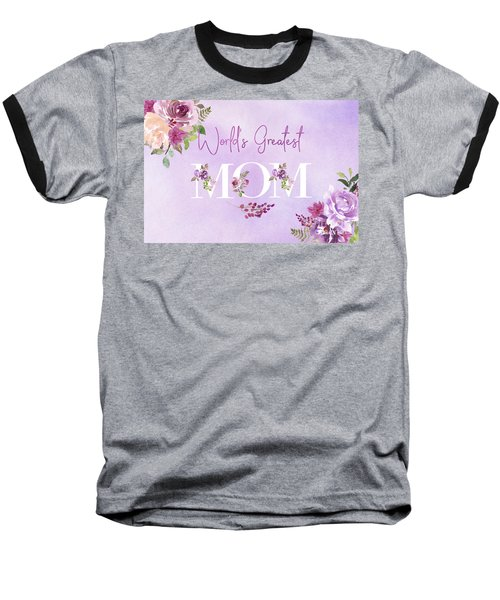 World's Greatest Mom 2 Baseball T-Shirt