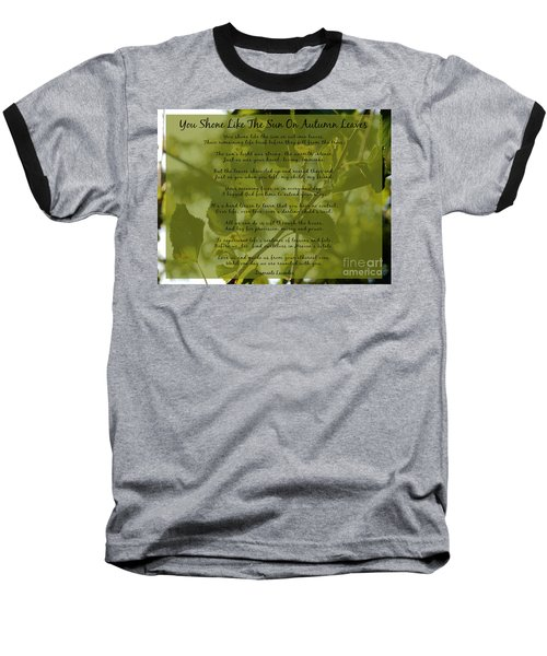 You Shone Like The Sun On Autumn Leaves Poem Baseball T-Shirt