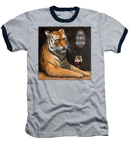 Wine Queen... Baseball T-Shirt by Will Bullas