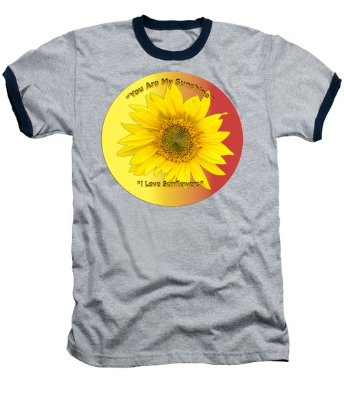 You Are My Sunshine Baseball T-Shirt by Thomas Young