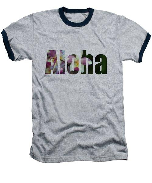 Aloha Orchids Type Baseball T-Shirt by Kerri Ligatich