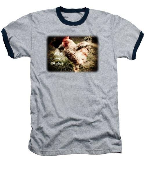 I'll Fly Away  Baseball T-Shirt by Anita Faye