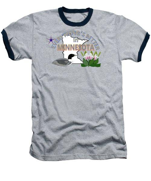 Everything's Better In Minnesota Baseball T-Shirt by Pharris Art