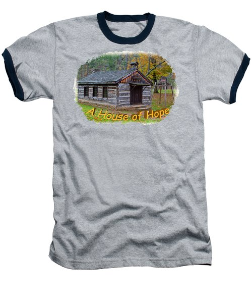 House Of Hope Baseball T-Shirt by John M Bailey