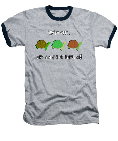 Like A Herd Of Turtles Baseball T-Shirt by Methune Hively