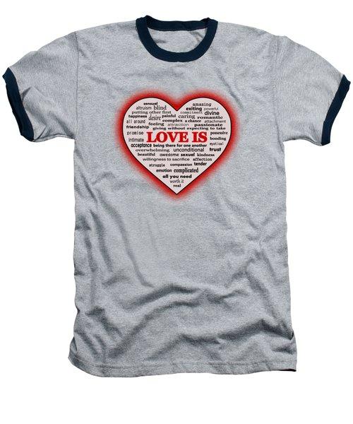 Baseball T-Shirt featuring the digital art Love Is by Anastasiya Malakhova