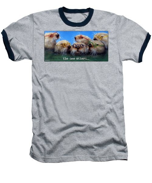 See Otters... Baseball T-Shirt by Will Bullas