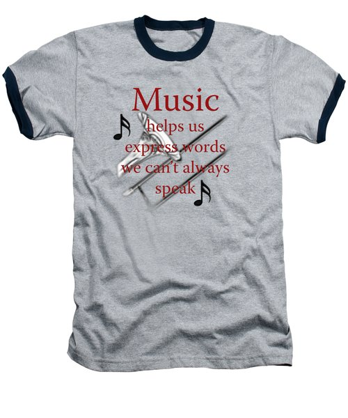 Trombone Music Expresses Words Baseball T-Shirt by M K  Miller