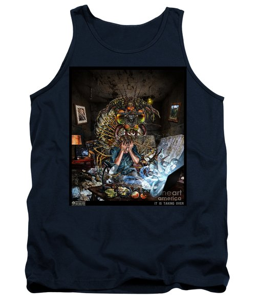 It Is Taking Over Tank Top