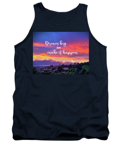 Dream Big And Make It Happen Pink, Yellow, Blue Sunrise Tank Top