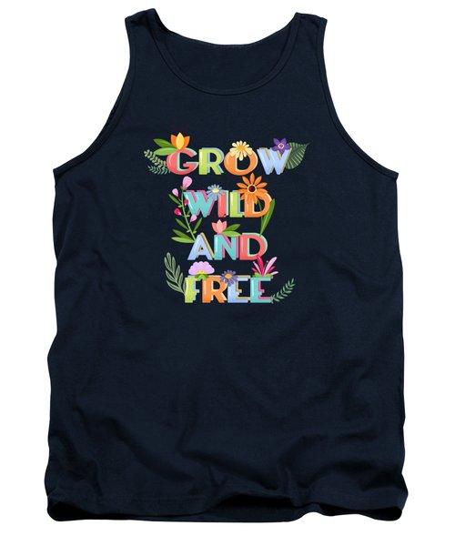 Grow Wild And Free Tank Top