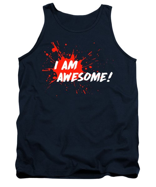 I Am Awesome Tank Top