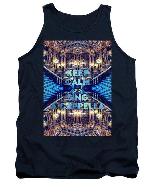 Keep Calm And Go Sing A Cappella Opera Garnier Paris Tank Top