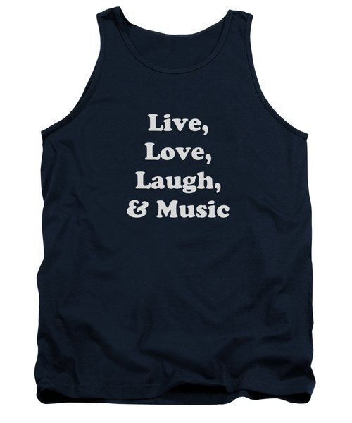 Live Love Laugh And Music 5611.02 Tank Top