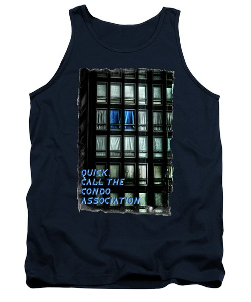 Quick Call The Condo Association Tank Top
