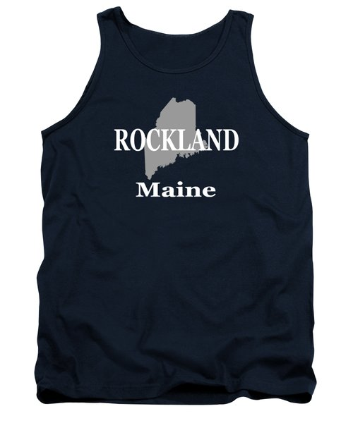 Rockalnd Maine State City And Town Pride  Tank Top