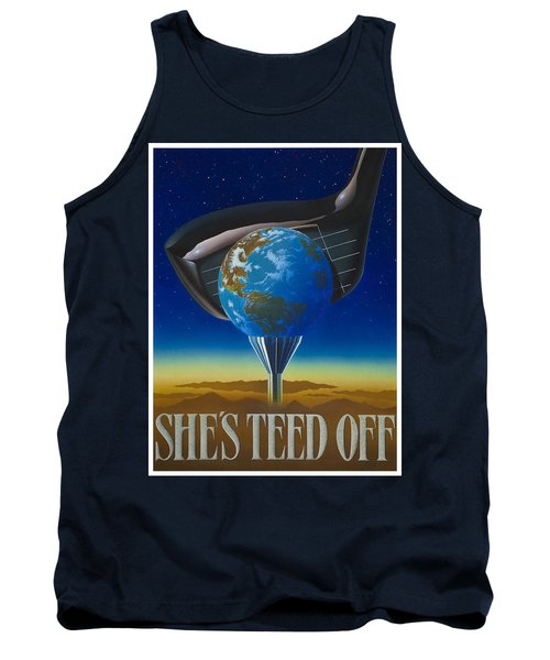 She's Teed Off Tank Top by Steve Ellis