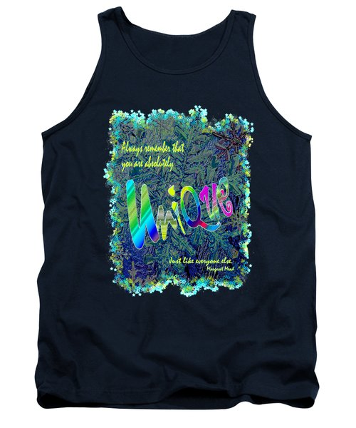 You Are Absolutely Unique Tank Top by Michele Avanti